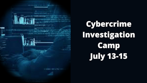 Inaugural Cybercrime Investigation Camp July 13-15 banner image