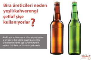 Bira Üreticileri Neden Yeşil/ Kahverengi Şeffaf Şişe Kullanıyorlar ?